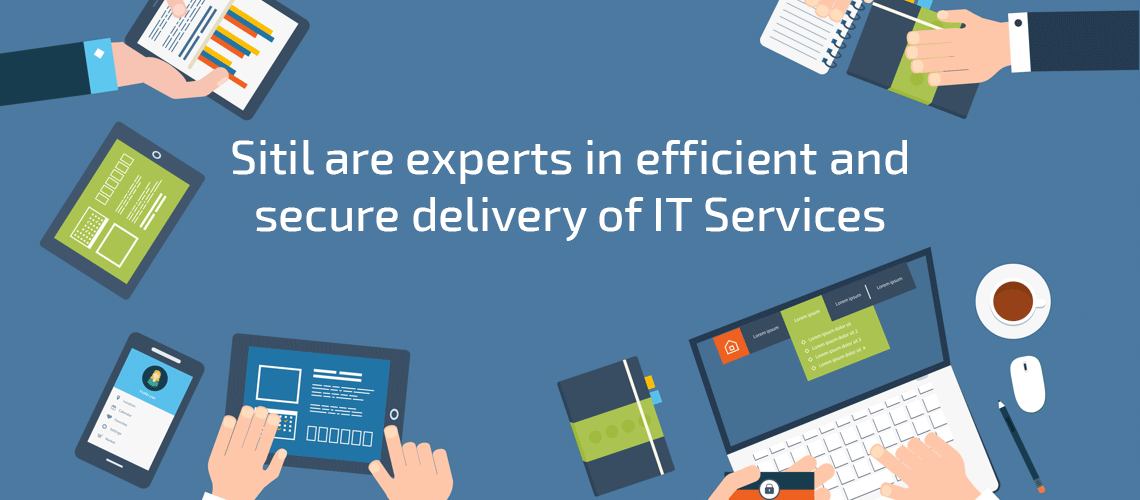Sitil are experts in efficient and secure delivery of IT services